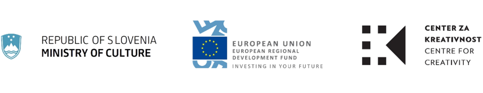 Logos of the Republic of Slovenia's Ministry of culture, the Centre for Creativity, and the European Regional Development Fund (ERDF).